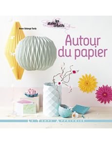 Autour du papier - Anne-Solange Tardy