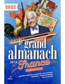 Le grand almanach de la France - Edition 2022 - Frédérick Gersal