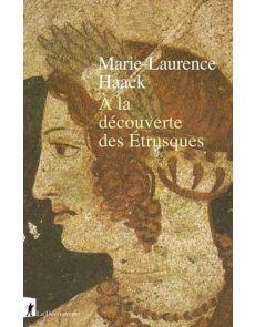 A la découverte des Etrusques - Marie-Laurence Haack