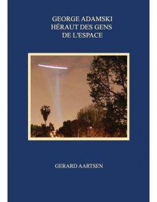 George Adamski : héraut des gens de l'espace - Gerard Aartsen