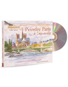 Peindre Paris à l'aquarelle + CD-Rom