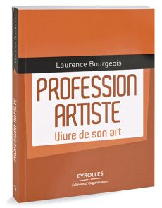 Profession artiste - Vivre de son art (guide)