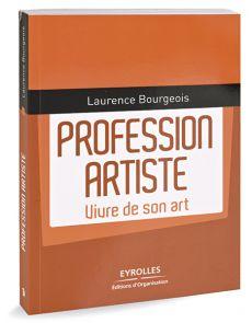 Profession artiste - Vivre de son art (guide)