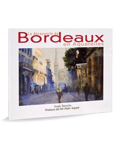 La découverte de Bordeaux en aquarelles - Par Joël Tenzin