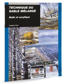Technique du sable mélangé - Huile et acrylique par Frédéric Poiri