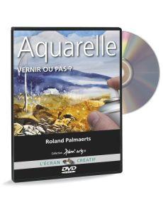 Roland Palmaerts - Aquarelle, vernir ou pas ? - DVD