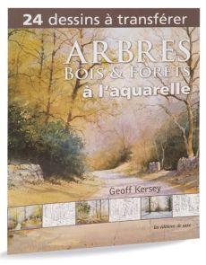 Arbres - Bois et forêts à l'aquarelle, 24 dessins à transférer