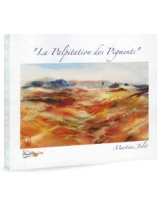 Martine Jolit - La Palpitation des pigments