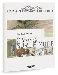 50 exercices pour peindre sur le motif par Jean-Claude Gérodez