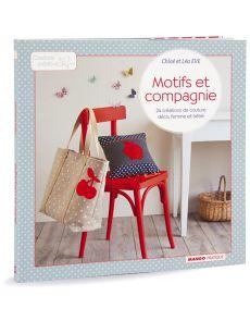 Motifs et compagnie - 24 créations de couture déco, femme et bébé