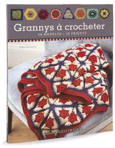 Grannys à crocheter - 50 modèles, 10 projets