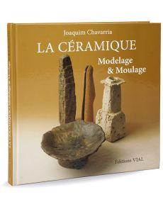 La céramique - Modelage et moulage