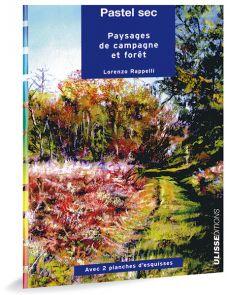 Pastel sec - Paysages de campagne et forêt, par Lorenzo Rappelli