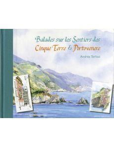 Balades sur les sentiers des Cinque Terre et Portovenere - Andrée Terlizzi
