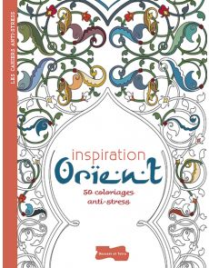 50 coloriages anti-stress - Inspiration Orient