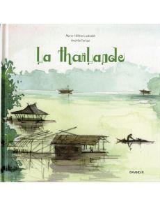 La Thaïlande par Marie Hélène Loubatié et Andrée Terlizzi