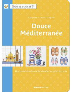 Douce Méditerranée - Des centaines de motifs à broder au point de croix