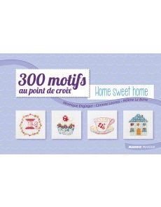 300 motifs au point de croix - Home Sweet Home