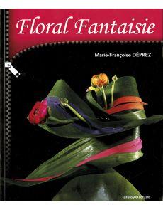 Floral Fantaisie - Marie-Françoise Déprez