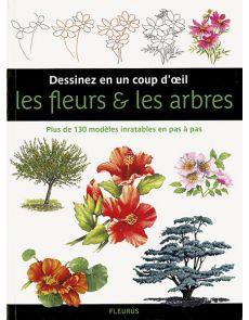 Dessinez en un coup d'œil - Les fleurs et les arbres