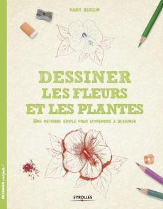 Dessiner les fleurs et les plantes - une méthode simple pour apprendre à dessiner