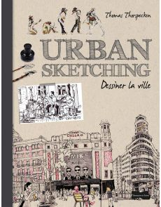 Urban Sketching - Dessiner la ville