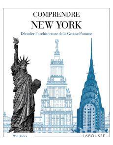Comprendre New York - Décoder l'architecture de la Grosse Pomme
