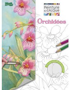 Orchidées - Peinture au calque pour réussir son dessin