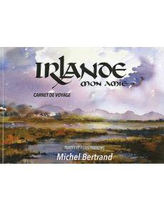 Irlande, mon amie - Par Michel Bertrand