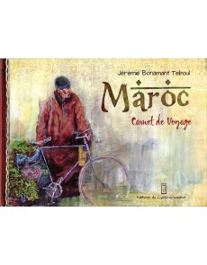 Maroc, carnet de voyage - Jérémie Bonamant Teboul