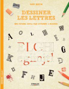 Dessiner les lettres - Une méthode simple pour apprendre à dessiner