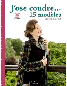 J'ose coudre - 15 modèles + les patrons à taille réelle