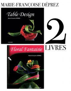 Marie-Françoise Déprez : 2 livres Table Design et Florale Fantaisie