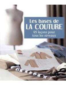 Les bases de la couture - 95 leçons pour tous les niveaux