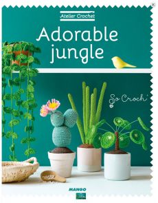 Atelier Crochet : adorable jungle