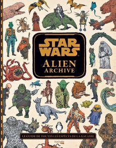STAR WARS Alien Archive - Le guide de toutes les espèces de la galaxie