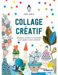 Collage créatif - Découpez, dessinez et assemblez pour explorer votre créativité