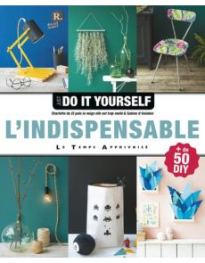 Just Do It Yourself : L'indispensable
