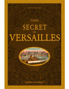 Guide secret de Versailles - Editions Ouest France