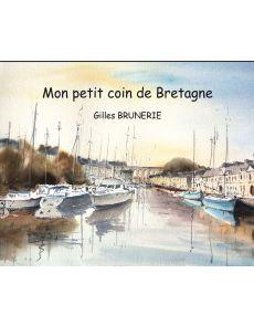 Mon petit coin de Bretagne - Gilles Brunerie
