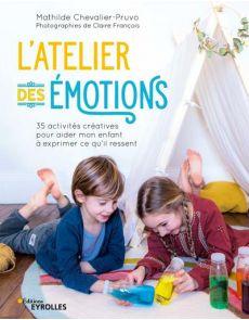 L'atelier des émotions - 35 activités créatives pour les enfants