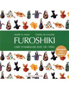 Furoshiki - L'art d'emballer avec du tissu - Aurélie Le Marec