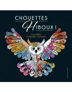 Chouettes Hiboux ! Livre pour colorier, s'amuser, s'évader
