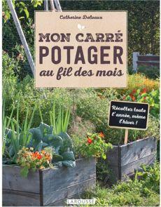Mon carré potager au fil des mois - Catherine Delvaux