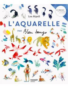 L'aquarelle par Bleu tango - Lou Ripoll