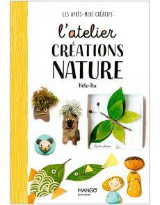 L'atelier création nature - Collection Les après-midi créatifs