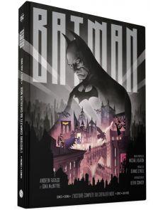Batman, l'histoire complète du chevalier noir - Comics, cinéma, séries, jeux vidéo - Andrew Farago, Gina Mcintyre