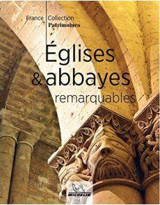 Eglises et Abbayes remarquables - Collection France Patrimoines