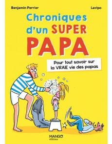 BD Chroniques d'un super papa - Benjamin Perrier, Lavipo