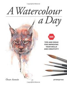 A Watercolour a Day: 365 Tips and Ideas for Improving Your Skills and Creativity